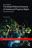 The Global Political Economy of Intellectual Property Rights, 2nd ed: The New Enclosures (RIPE Series in Global Political Economy)