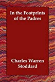 img - for In the Footprints of the Padres book / textbook / text book