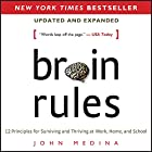 Brain Rules (Updated and Expanded): 12 Principles for Surviving and Thriving at Work, Home, and School Hörbuch von John Medina Gesprochen von: John Medina