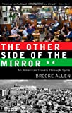Brooke Allen Other Side of the Mirror: An American Travels Through Syria