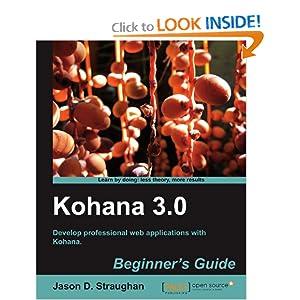 Kohana 3.0 Beginner's Guide [Paperback]