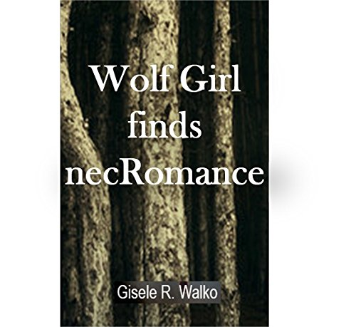 Wolf Girl finds necRomance (Multi-Racial Monsters Book 1) PDF