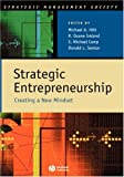 Strategic Entrepreneurship: Creating a New Mindset (Strategic Management Society)