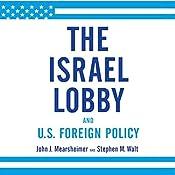 The Israel Lobby and U.S. Foreign Policy | [John J. Mearsheimer, Stephen M. Walt]
