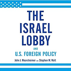The Israel Lobby and U.S. Foreign Policy Audiobook