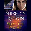 Seize the Night: A Dark-Hunter Novel (       UNABRIDGED) by Sherrilyn Kenyon Narrated by Fred Berman