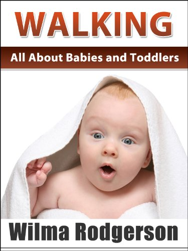 Walking Your Baby / Toddler - All About Babies And Toddler (All About Babies And Toddlers)