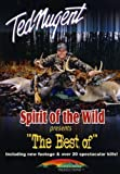 "Ted Nugent - Spirit of the Wild presents ""The Best Of"""