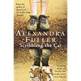 Scribbling the Cat: Travels with an African Soldierby Alexandra Fuller