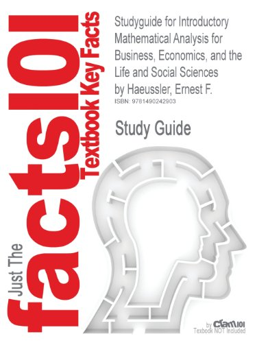 Studyguide for Introductory Mathematical Analysis for Business, Economics, and the Life and Social Sciences by Haeussler