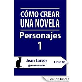 Cómo crear una novela. Personajes 1.
