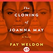 The Cloning of Joanna May: A Novel | [Fay Weldon]