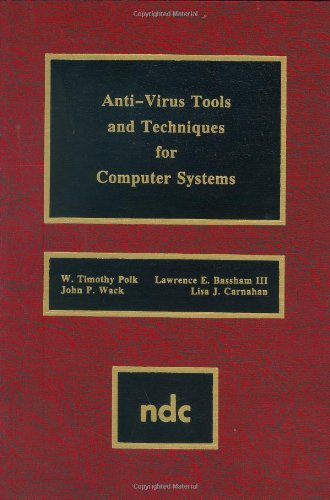 Anti-Virus Tools & Techniques for Computer (Advanced Computing & Telecommunications Series)