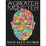 A Greater Monster ~ David David Katzman
