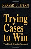 img - for Trying Cases to Win Vol. 1: Voir Dire and Opening Argument book / textbook / text book