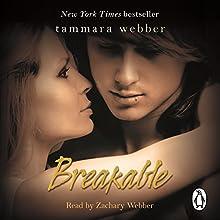 Breakable (       UNABRIDGED) by Tammara Webber Narrated by Zachary Webber