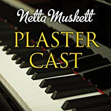 Plaster Cast (       UNABRIDGED) by Netta Muskett Narrated by David Thorpe