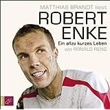 Robert Enke: Ein allzu kurzes Leben