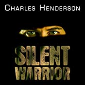 Silent Warrior: The Marine Sniper's Vietnam Story Continues | [Charles Henderson]