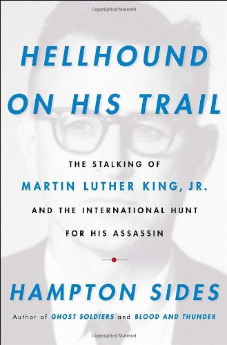 Hellhound On His Trail: The Stalking Of Martin Luther King, Jr. And The International Hunt For His Assassin front-621912