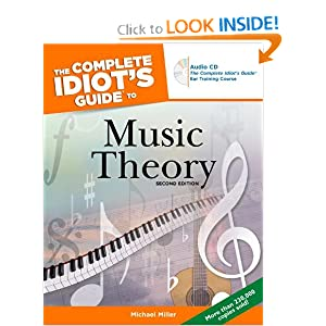 The Complete Idiot's Guide to Music Theory, 2nd Edition Michael Miller