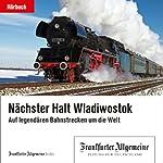 Nächster Halt Wladiwostok (F.A.Z.-Dossier) |  div.