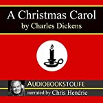 A Christmas Carol [AudiobookstoLife Edition] | Charles Dickens