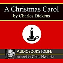 A Christmas Carol [AudiobookstoLife Edition] (       ABRIDGED) by Charles Dickens Narrated by Chris Hendrie
