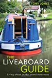 The Liveaboard Guide: Living afloat on the inland waterways (1408145553) by Jones, Tony