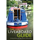 The Liveaboard Guide: Living Afloat on the Inland Waterwaysby Tony Jones
