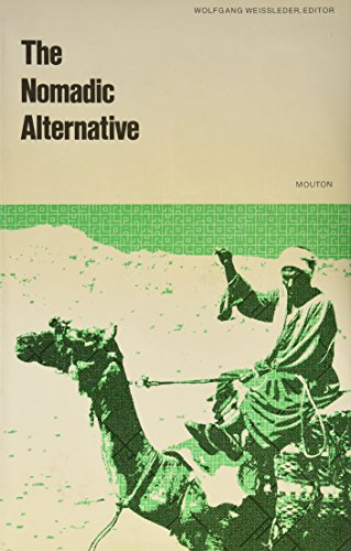 The Nomadic alternative: Modes and models of interaction in the African-Asian deserts and steppes (World anthropology)