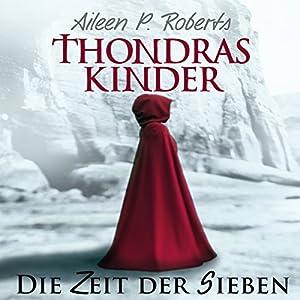 Die Zeit der Sieben (Thondras Kinder 1) Hörbuch
