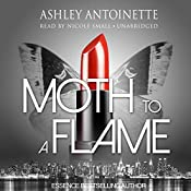 Moth to a Flame | [Ashley Antoinette]