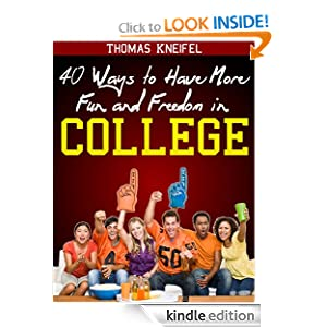 40 Ways to Have More Fun and Freedom in College