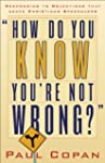 How Do You Know You're Not Wrong?: Re...