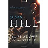 The Shadows in the Street: A Simon Serrailler Novel (Simon Serrailler 5)by Susan Hill