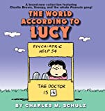 The World According to Lucy by Charles M. Schulz