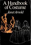 A Handbook of Costume (0333124812) by Arnold, Janet