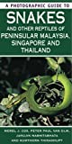 A Photographic Guide to Snakes of Peninsular Malaysia, Singapore & Thailand