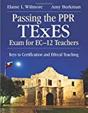 img - for Passing the PPR TExES Exam for EC-12 Teachers: Keys to Certification and Ethical Teaching book / textbook / text book