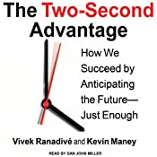 The Two-Second Advantage: How We Succeed by Anticipating the Future - Just Enough | [Kevin Maney, Vivek Ranadive]