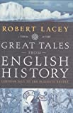 Robert Lacey Great Tales From English History: Cheddar Man to the Peasants' Revolt
