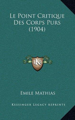 Le Point Critique Des Corps Purs (1904)
