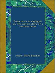 From dawn to daylight; or, The simple story of a western home: Henry