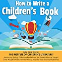 How to Write a Children's Book: Tips on How to Write and Publish a Book for Kids Audiobook by Katie Davis, Jan Fields Narrated by Stephanie Quinn