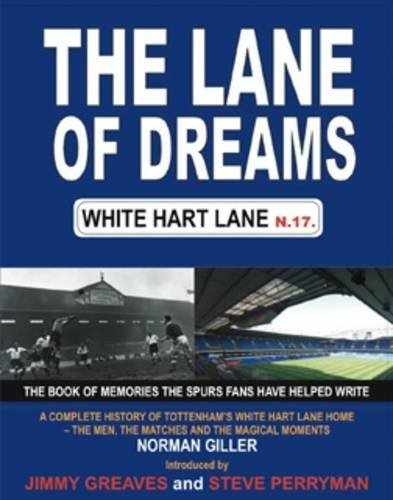 The Lane of Dreams: A Complete History of White Hart Lane