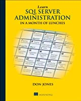 Learn SQL Server Administration in a Month of Lunches Front Cover