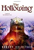 The Hollowing (Mythago Cycle) (0765311100) by Robert Holdstock