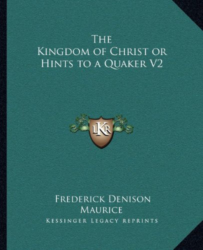 The Kingdom of Christ or Hints to a Quaker V2