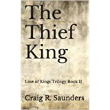The Thief King (The Line of Kings Trilogy Book 2) ~ Craig R. Saunders